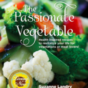 The Passionate Vegetable: Suzanne Landry. Cookbook Review